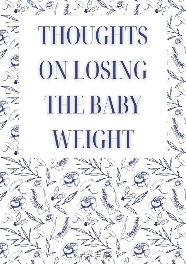 Thoughts on Losing the Baby Weight