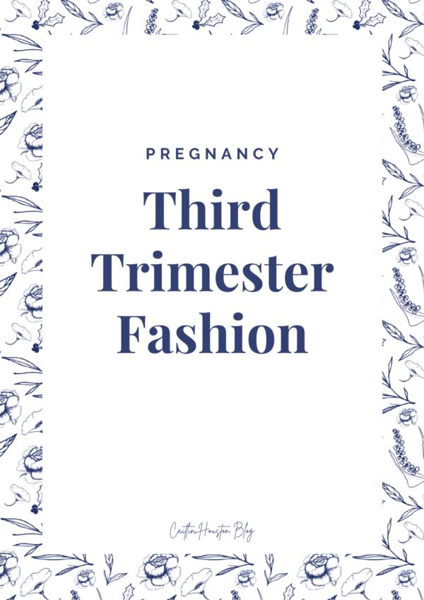 Third Trimester Fashion