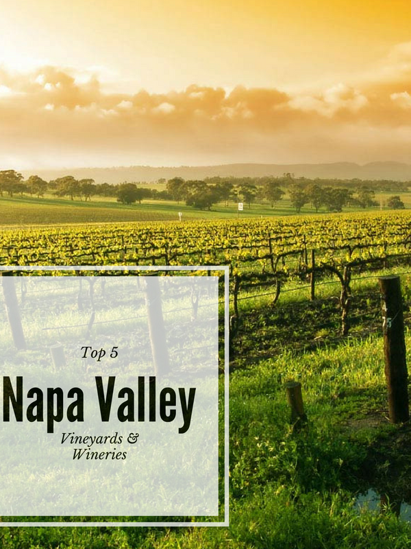 My Top 5 Napa Valley Wineries