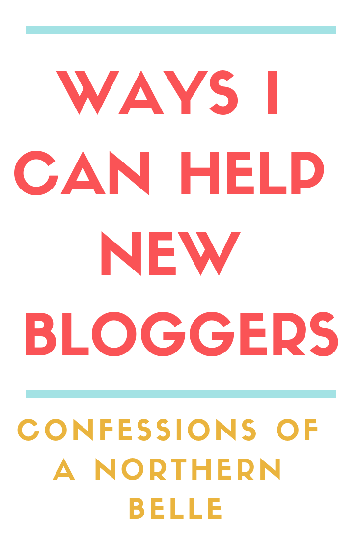 New Blogger Advice - Ways I Can Help New Bloggers - Confessions of a Northern Belle