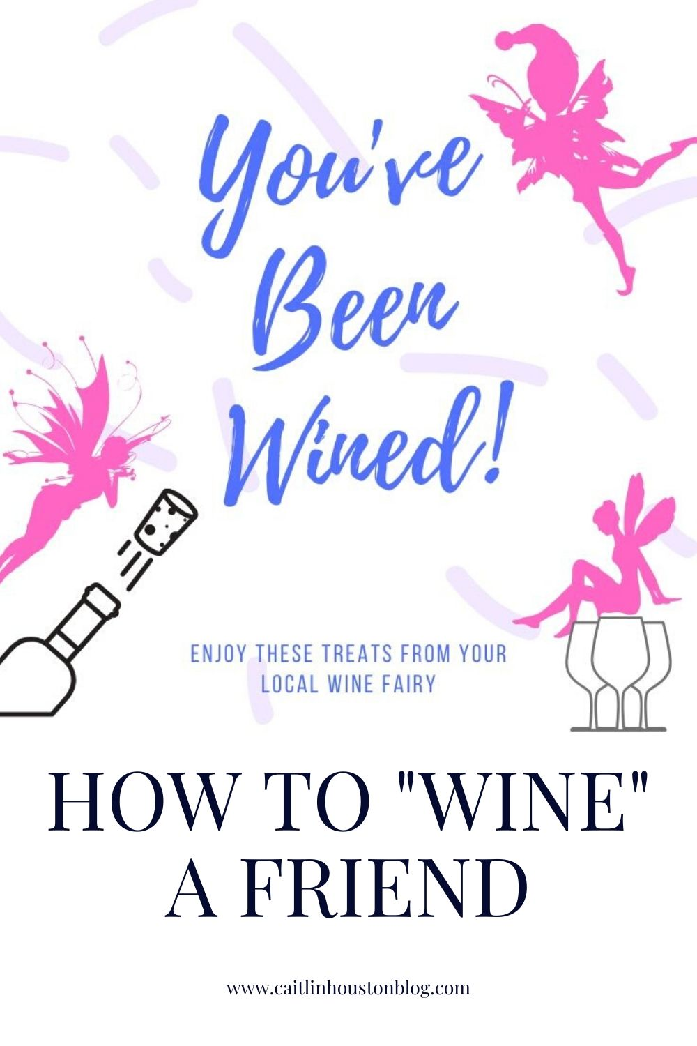 """You've Been Wined - This is how you start a """"You've Been Wined"""" group of Wine Fairies in your neighborhood or town, as well as a Hallo-Wine themed activity for the fall."""