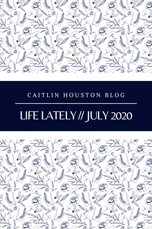 Life Lately July 2020 on CHB