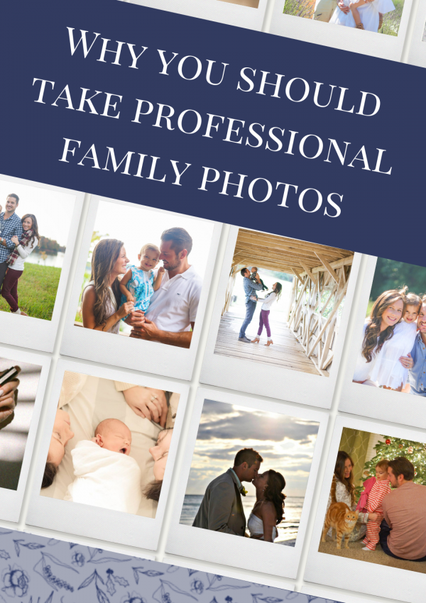 Why You Should Take Professional Family Photos