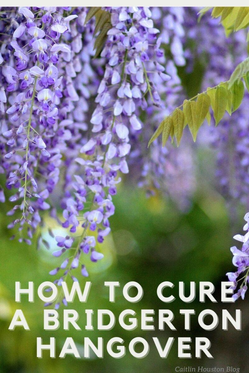 How to Cure a Bridgerton Hangover