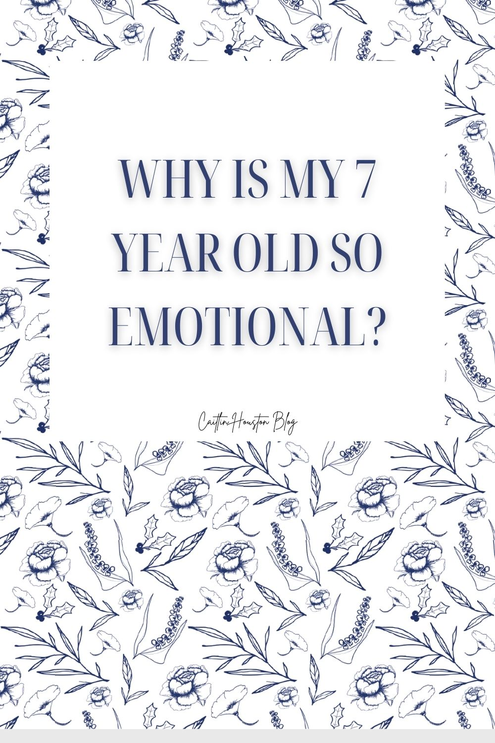 Why is my 7 year old so emotional?