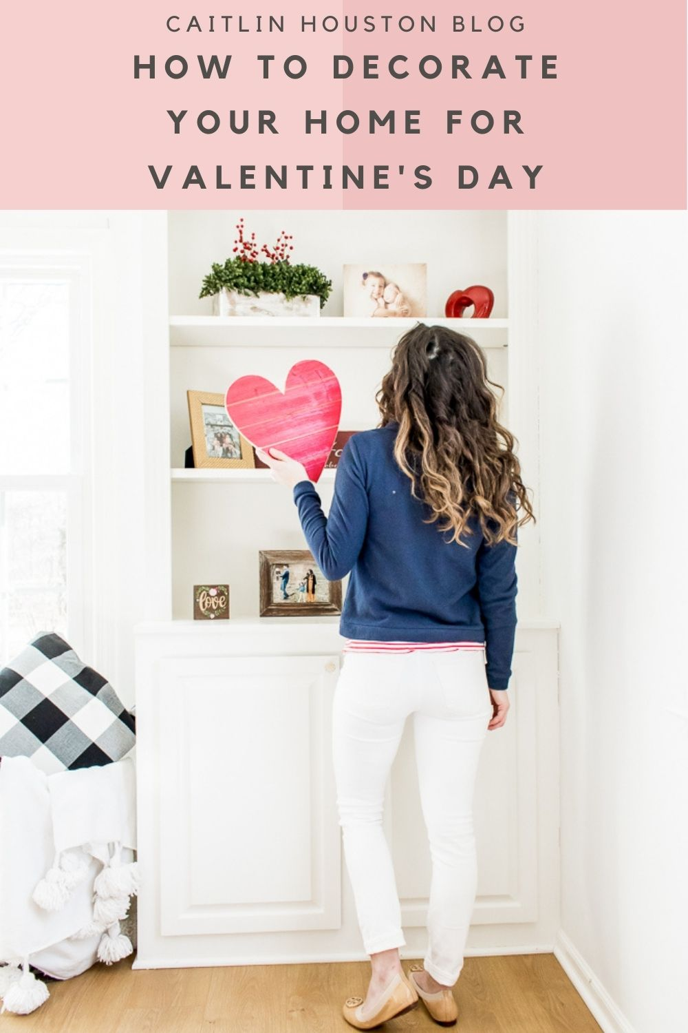 How to Decorate Your Home for Valentine's Day
