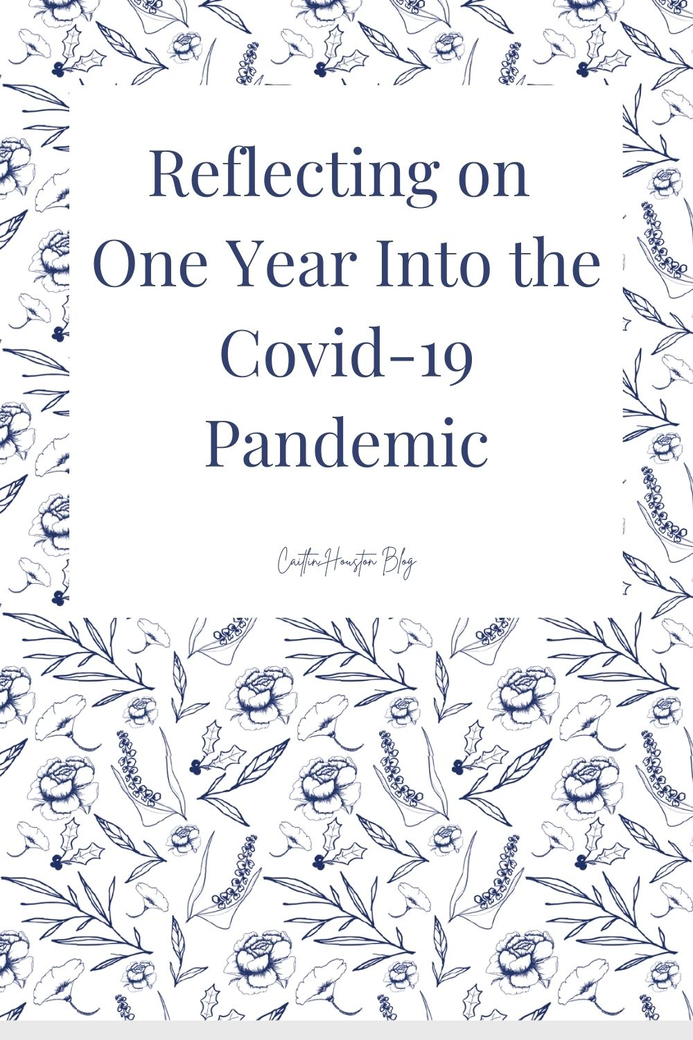 Reflecting on One Year Into the Covid-19 Pandemic