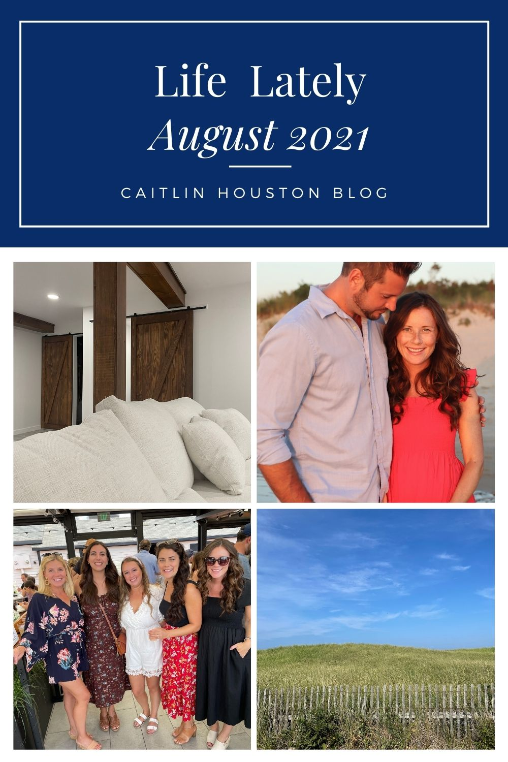 Life Lately in August 2021 by Caitlin Houston Blog
